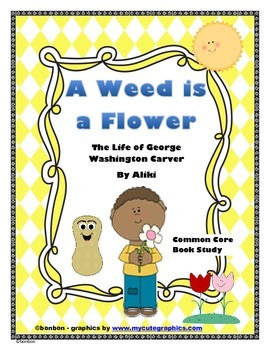 A Weed is a Flower - Common Core book study