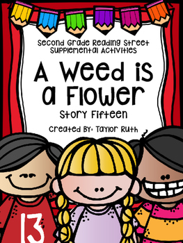 A Weed is a Flower Supplemental Activities (Reading Street