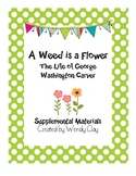 A Weed is a Flower Supplemental Reading Street Materials