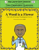 A Weed is a Flower: Text-Dependent Questions and More!