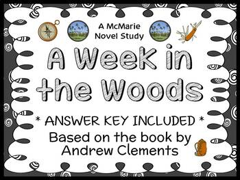 A Week in the Woods (Andrew Clements) Novel Study / Comprehension  (44 pages)