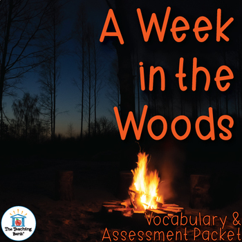 A Week in the Woods Vocabulary and Assessment Bundle