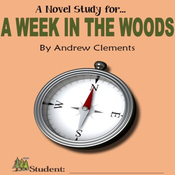 A Week in the Woods, by Andrew Clements: A Novel Study & Test