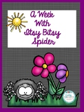 A Week with Itsy Bitsy Spider