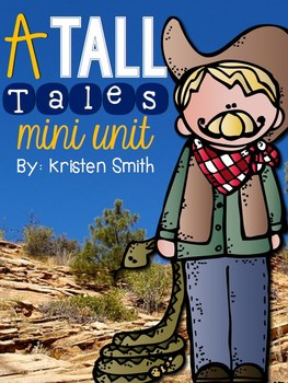 A Tall Tales Mini Unit- including 8 literacy centers