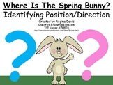 A+  Where Is The Spring Bunny?  Identifying Position and Direction