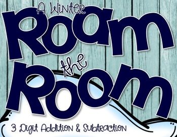 A Winter Roam The Room {3-Digit Addition & Subtraction}