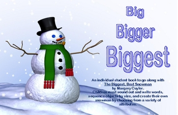 A Winter Student Book based on The Biggest, Best Snowman by Cuyler