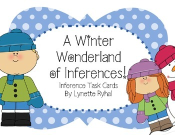 A Winter Wonderland of Inferences! Inference Task Cards