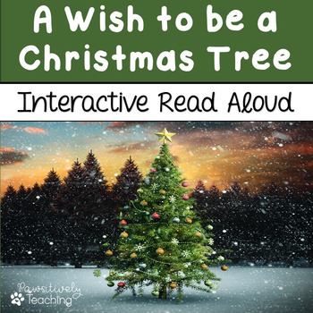 A Wish To Be A Christmas Tree Interactive Read Aloud