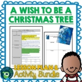 A Wish To Be A Christmas Tree by Colleen Monroe Lesson Plan and Activities