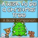 A Wish to be a Christmas Tree *Book Companion*