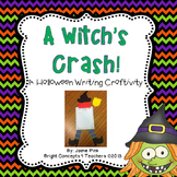 A Witch's Crash- Writing Craftivity