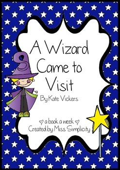A Wizard came to Visit  ~ A week of reading activities