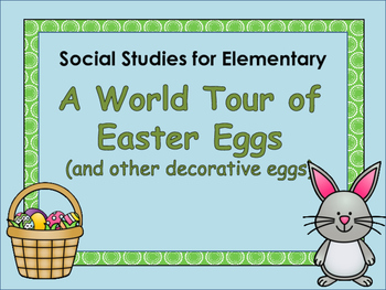 Easter Around the World: A World Tour of Easter Eggs (and other decorative Eggs