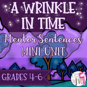 A Wrinkle In Time Mentor Sentences & Interactive Activities Mini-Unit (gr. 4-6)