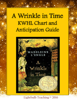 A Wrinkle in Time Anticipation Guide and KWHL Chart