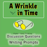 A Wrinkle in Time - SL Higher-Level Discussion Questions and Writing Prompts