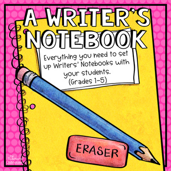 A Writers Notebook Unit By Teachers Clubhouse Tpt