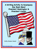 A Writing Activity to Accompany Any Book About Presidents Washington & Lincoln