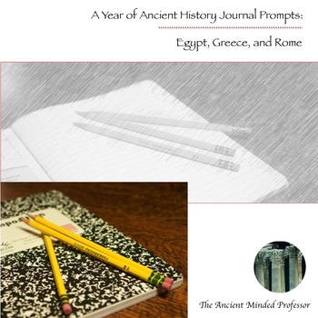A Year of Ancient History Journal Prompts (Egypt, Greece, and Rome)