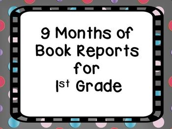 Nine Months  of Book Reports for 1st Grade