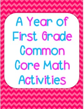 A Year of First Grade Math Common Core Activities BUNDLE