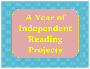A Year of Independent Reading Projects