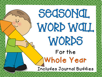Seasonal Word Wall Words For the Whole Year (Includes Journal Buddies}