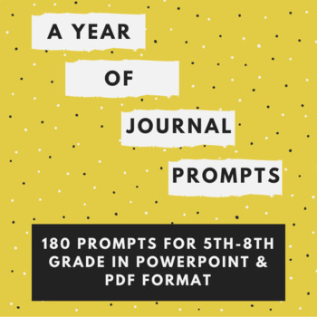 A Year of Journal Prompts: 180 Journal Prompts For 5th, 6th, 7th, or 8th Grade!