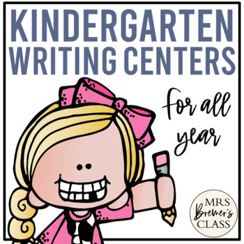 A Year of Kindergarten Writing Centers