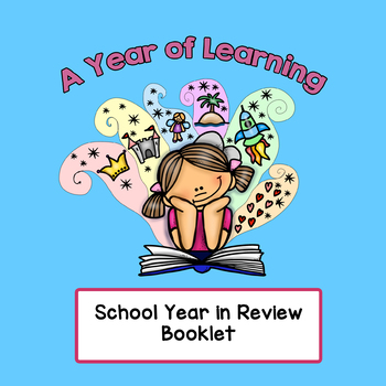 A Year of Learning - School Year In Review End of the Year Printable Activity