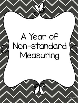 A Year of Non-standard Measurement