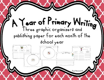 A Year of Primary Writing: Graphic Organizers and Publishing Paper