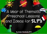 A Year of Thematic Preschool Lessons and Ideas for SLP's