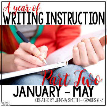 A Year of Writing Instruction for Middle School - Part Two (January - May)