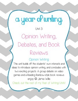 Opinion Writing: Opinions, Debates, Book Reviews (A Year of Writing Unit 3)