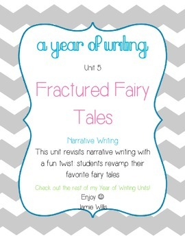 Narrative Writing: Fractured Fairy Tales (A Year of Writin