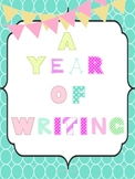 A Year of Writing (anchor charts, graphic organizers, prompts, bordered paper)