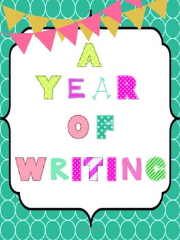 A Year of Writing (anchor charts, graphic organizers, prom