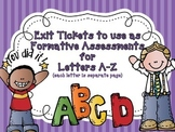 A-Z Exit Tickets (an exit ticket for every letter) Good Formative Assessments