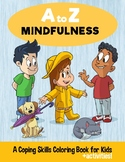 A-Z Mindfulness: A Coping Skills Coloring Book for Kids