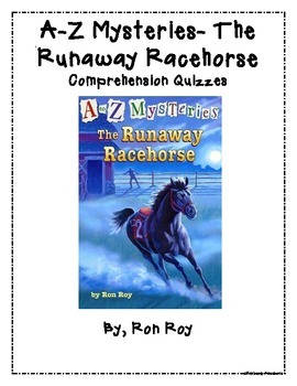A-Z Mysteries: Runaway Racehorse - Chapter Quizzes - Comprehension Questions