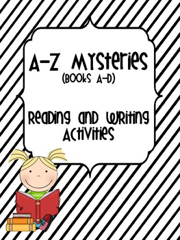 A-Z Mysteries Series - Books A-D {Reading and Writing Activities}