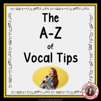Singing: A-Z Vocal Tips
