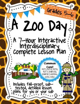 A Zoo Day 7-Hour Complete Sub Plans Thematic Unit for Grades 5-6 Common Core