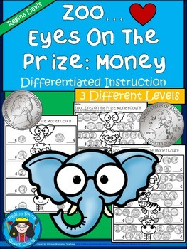 A+ Zoo...Eyes On The Prize Money Math: Differentiated  Practice