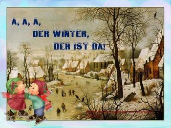 A, a, a, der Winter, der ist da!