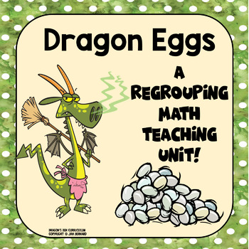 A Regrouping Math Story Unit (Dragon Eggs)