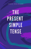 Everything you need to teach the present simple tense